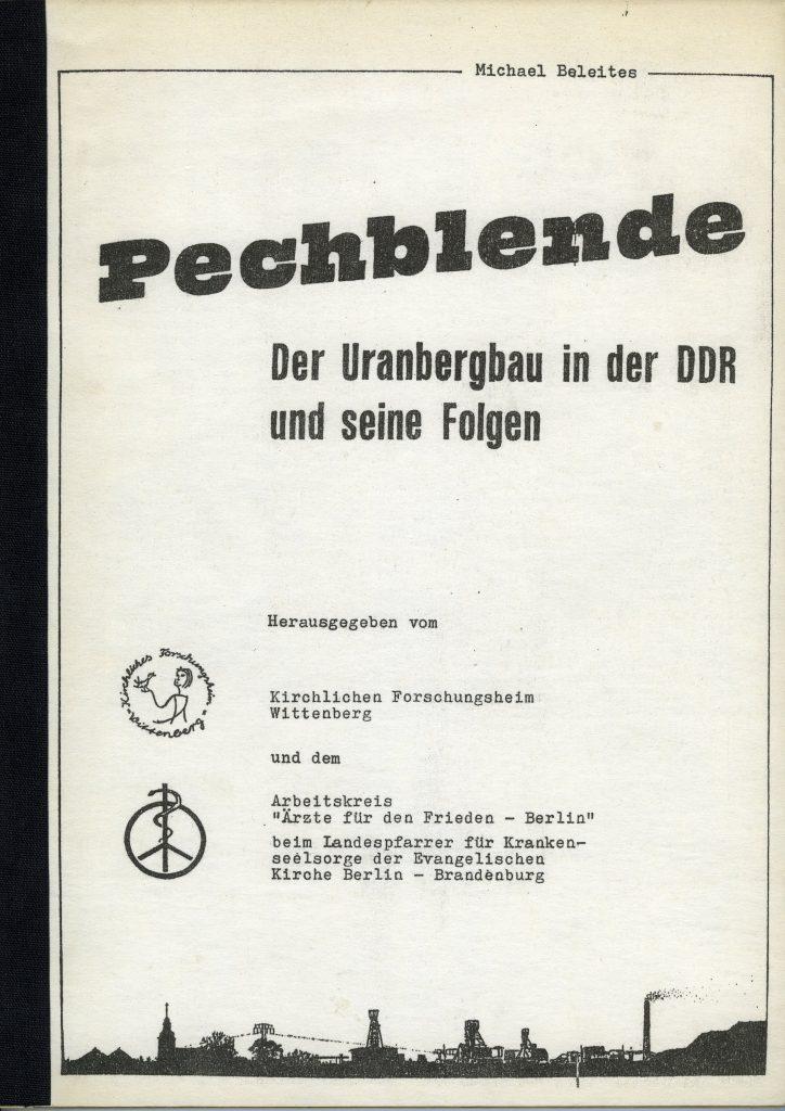 """Titelblatt und Inhaltsverzeichnis: """"Pechblende der Uranbergbau in der DDR und seine Folgen"""""""