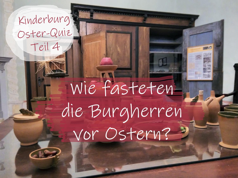 Quiz: Wie fasteten die Burgherren vor Ostern?
