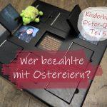 #Kinderburg Oster-Quiz Teil 5: Schafe fürs Leben – Wer bezahlte mit Ostereiern?