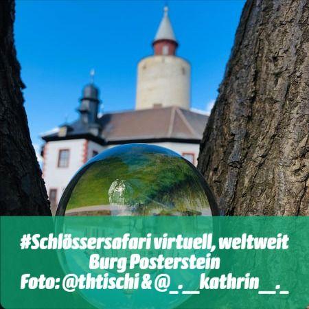 #Schlössersafari virtuell, weltweit Burg Posterstein Foto: @thtischi & @_.__kathrin__._